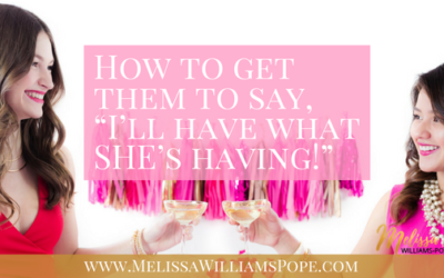 "How to get them to say, ""I'll have what SHE's having!"""